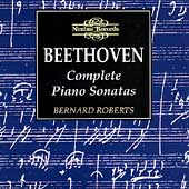 Beethoven: Complete Piano Sonatas / Bernard Roberts