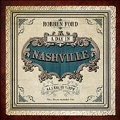 Robben Ford: A Day in Nashville
