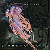 Max Seigel: Siphonophore