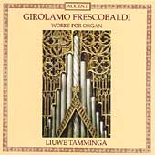 Frescobaldi: Works for Organ / Liuwe Tamminga