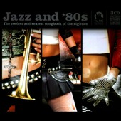 Various Artists: Jazz & '80s: The Coolest and Sexiest Songs of the Eighties [Box]