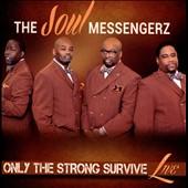 The Soul Messengerz: Only the Strong Survive (Live)