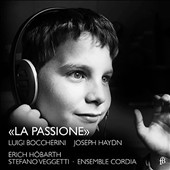 Boccherini, Haydn: La Passione - 2 sinfonias and 2 concertos by each composer / Stefano Veggetti