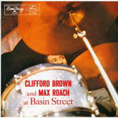 Clifford Brown (Jazz)/Clifford Brown/Max Roach Quintet (Jazz)/Max Roach: At Basin Street