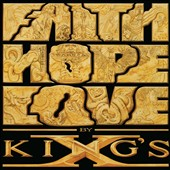King's X: Faith Hope Love [Digipak]
