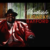 Sugaray Rayford: Southside [Digipak]