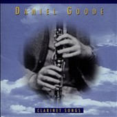 Daniel Goode: Clarinet Songs