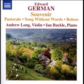 Edward German (1862-1936): 'Souvenir' - Works for Violin & Piano / Andrew Long, violin; Ian Buckle, piano