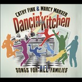 Cathy Fink & Marcy Marxer/Marcy Marxer/Cathy Fink: Dancin' in the Kitchen: Songs for All Families [Slipcase]