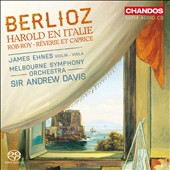 Berlioz: Harold in Italy; Rob-Roy; Rêverie et Caprice / James Ehnes, violin & viola; Andrew Davis, Melbourne SO