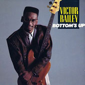 Victor Bailey: Bottom's Up