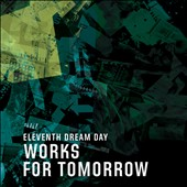 Eleventh Dream Day: Works for Tomorrow *
