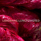 Lungpowered - works for bass clarinet, trumpet, trombone, baritone voice by Alex Mincek, David Brynjar Franzson, Reiko Fueting, Alexandre Lunsqui, William Lang, & Scott Worthington / Loadbang