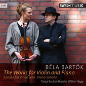 Béla Bartók: The Works for Violin and Piano - Rhapsodies 1 & 2; Violin Sonatas 1 & 2; Solo Violin Sonata; Sonata in E minor et al. / Tanja Becker-Bender, violin; Péter Nagy, piano