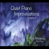 Greg Maroney: Quiet Piano Improvisations, Vol. 1 [Slipcase] *