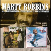 Marty Robbins: All Around Cowboy/Everything I've Always Wanted *