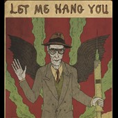 William S. Burroughs: Let Me Hang You *