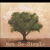 Austin Young Band: Not So Simple [Digipak]