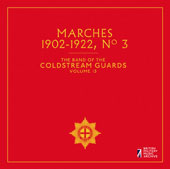 The Band of the Coldstream Guards, Vol. 13: Marches 1902-1922, No. 3
