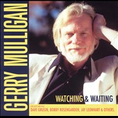 Gerry Mulligan: Watching & Waiting