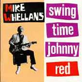 Mike Whellans: Swing Time Johnny Red
