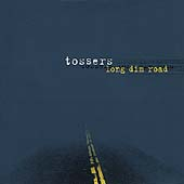 The Tossers: Long Dim Road