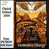 Christi Geburt 2000 - Orthodox Liturgy /Petrov-Iochan, et al