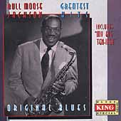 Bull Moose Jackson: Greatest Hits: My Big Ten Inch