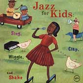 Various Artists: Jazz for Kids: Sing, Clap, Wiggle and Shake