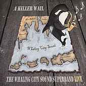 The Whaling City Sound Superband: A Killer Wail