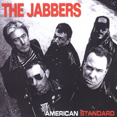 The Jabbers: American Standard [PA]