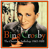 Bing Crosby: The Christmas Anthology 1942-1955