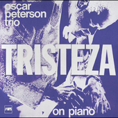 Oscar Peterson: Tristeza on Piano