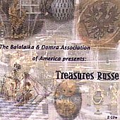 The BDAA (Balalaika & Domra Association of America): Treasures Russe *