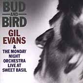 Gil Evans & The Monday Night Orchestra: Bud & Bird