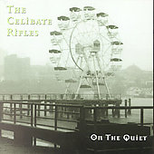The Celibate Rifles: On the Quiet