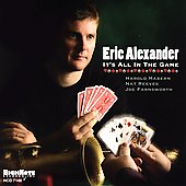 Eric Alexander (Saxophone): It's All in the Game