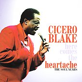 Cicero Blake: Here Comes the Heartache