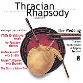 The Wedding Orchestra All-Stars/Yîldîz Ibrahimova: Thracian Rhapsody Vol. 2: The Wedding - The New Wedding Music of Bulgaria Revisited