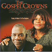 Gospel Crowns: Trying to Make It to the Kingdom