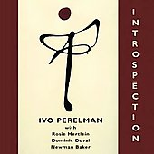 Ivo Perelman: Introspection