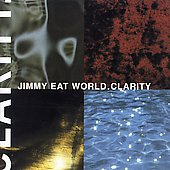 Jimmy Eat World: Clarity [U.S. Bonus Tracks] [Limited] [Remaster]