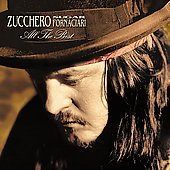 Zucchero (Vocals): All the Best