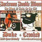Crooked: Darkroom Double Album: Duke-Kill Them Slowly and Crooked-Violencesolves Everything [PA] *