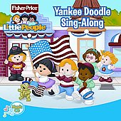 Fisher-Price: Little People: Yankee Doodle Sing-Along