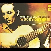 Woody Guthrie: Original Folk: The Best of Woody Guthrie