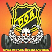 D.O.A.: Kings of Punk, Hockey and Beer [PA]