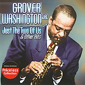 Grover Washington, Jr.: Just the Two of Us & Other Hits