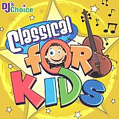 DJ's Choice: DJ's Choice: Classical for Kids