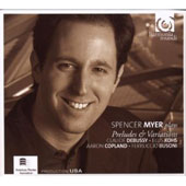 Spencer Myer Plays Debussy, Kohs, Copland and Busoni